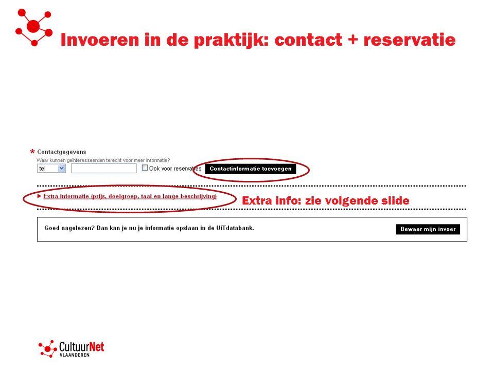 Invoeren in de praktijk: contact + reservatie Extra info: zie volgende slide