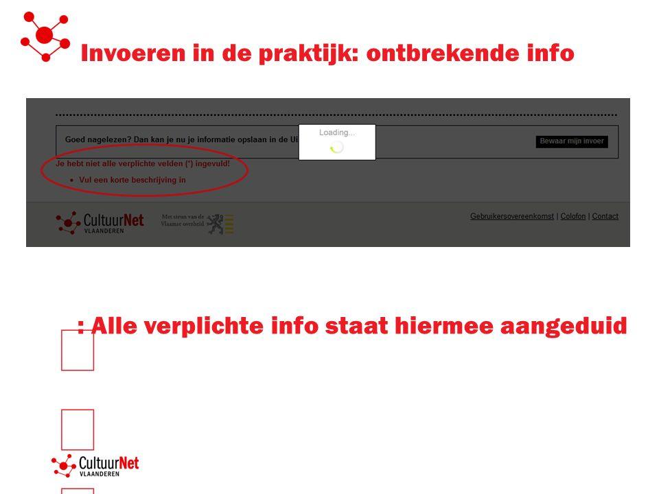 Invoeren in de praktijk: ontbrekende info : Alle verplichte info staat hiermee aangeduid