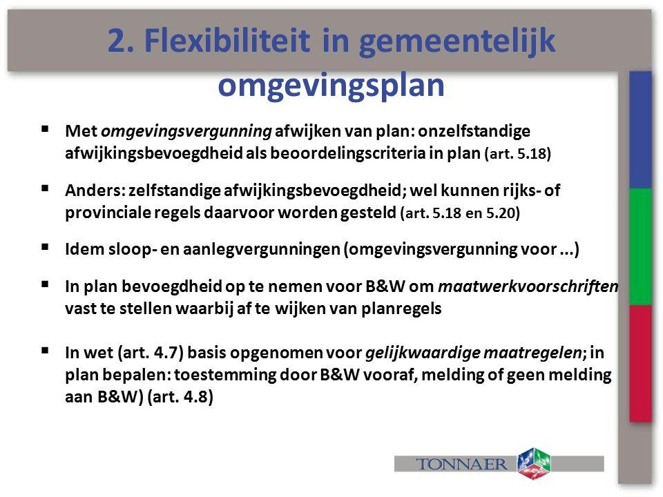 2. Flexibiliteit in gemeentelijk omgevingsplan  Met omgevingsvergunning afwijken van plan: onzelfstandige afwijkingsbevoegdheid als beoordelingscrite