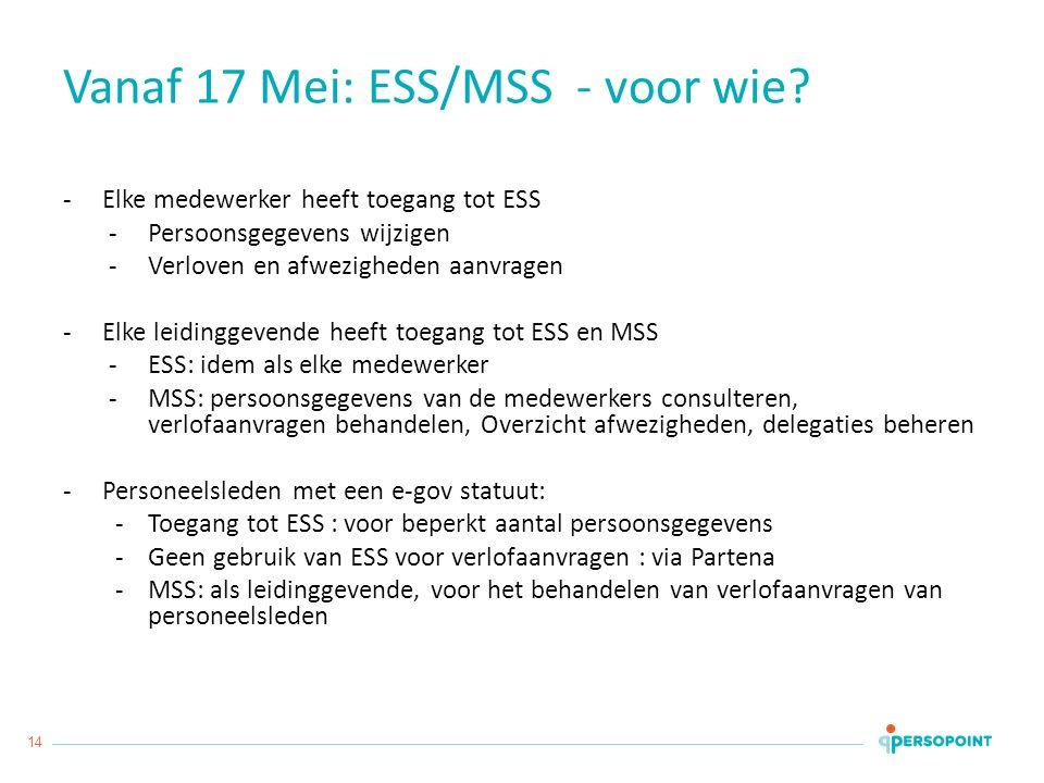 14 Vanaf 17 Mei: ESS/MSS - voor wie.