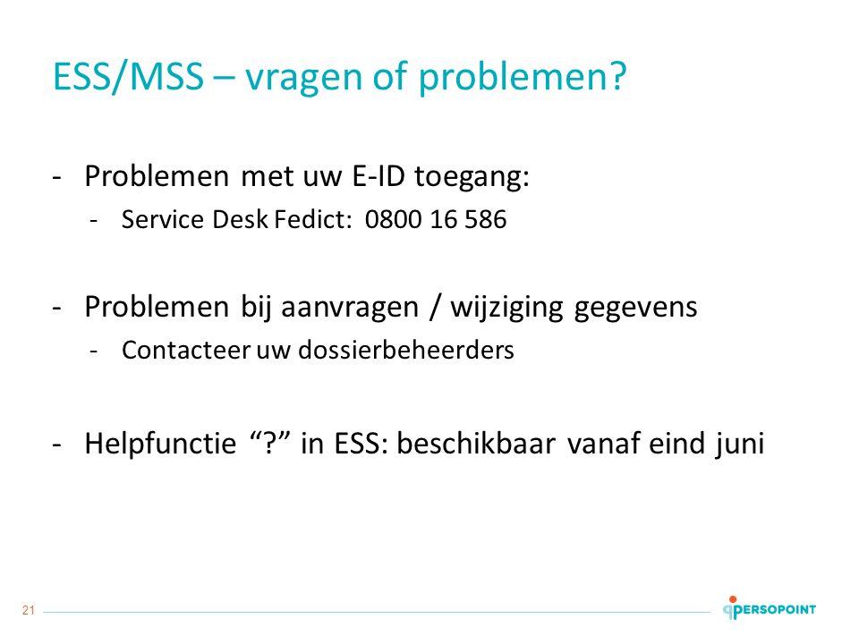 21 ESS/MSS – vragen of problemen.