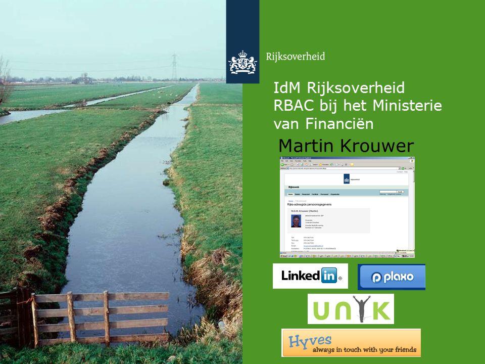 IdM Rijksoverheid RBAC bij het Ministerie van Financiën Martin Krouwer