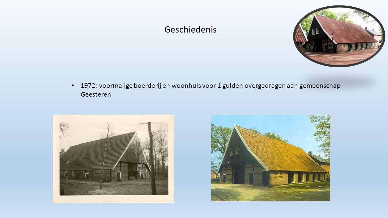 Geschiedenis 1972: voormalige boerderij en woonhuis voor 1 gulden overgedragen aan gemeenschap Geesteren