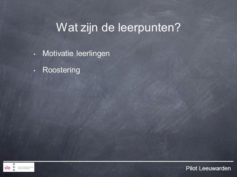 Wat zijn de leerpunten Motivatie leerlingen Roostering Pilot Leeuwarden