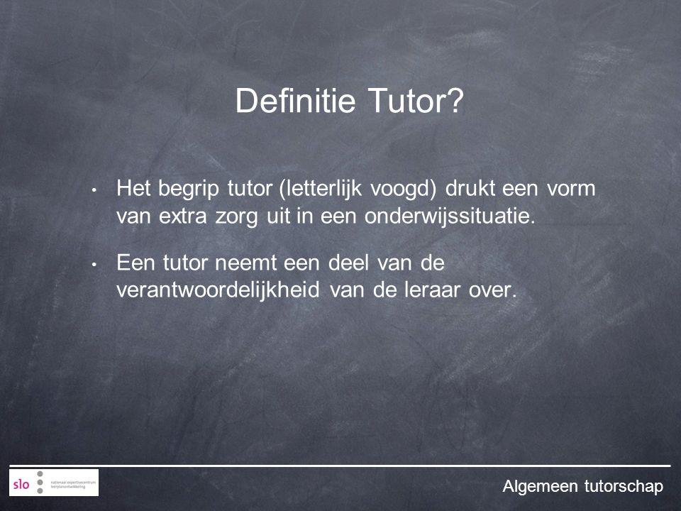 Het begrip tutor (letterlijk voogd) drukt een vorm van extra zorg uit in een onderwijssituatie.