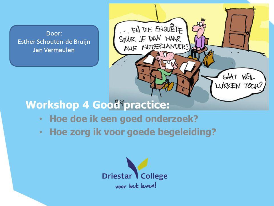 Workshop 4 Good practice: Hoe doe ik een goed onderzoek.