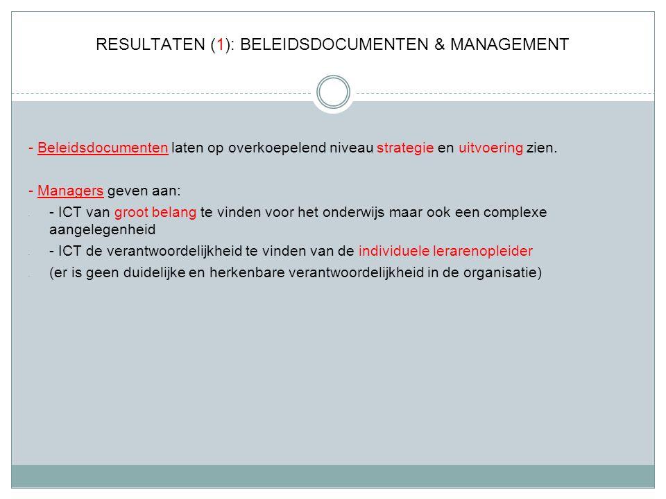 RESULTATEN (1): BELEIDSDOCUMENTEN & MANAGEMENT - Beleidsdocumenten laten op overkoepelend niveau strategie en uitvoering zien.