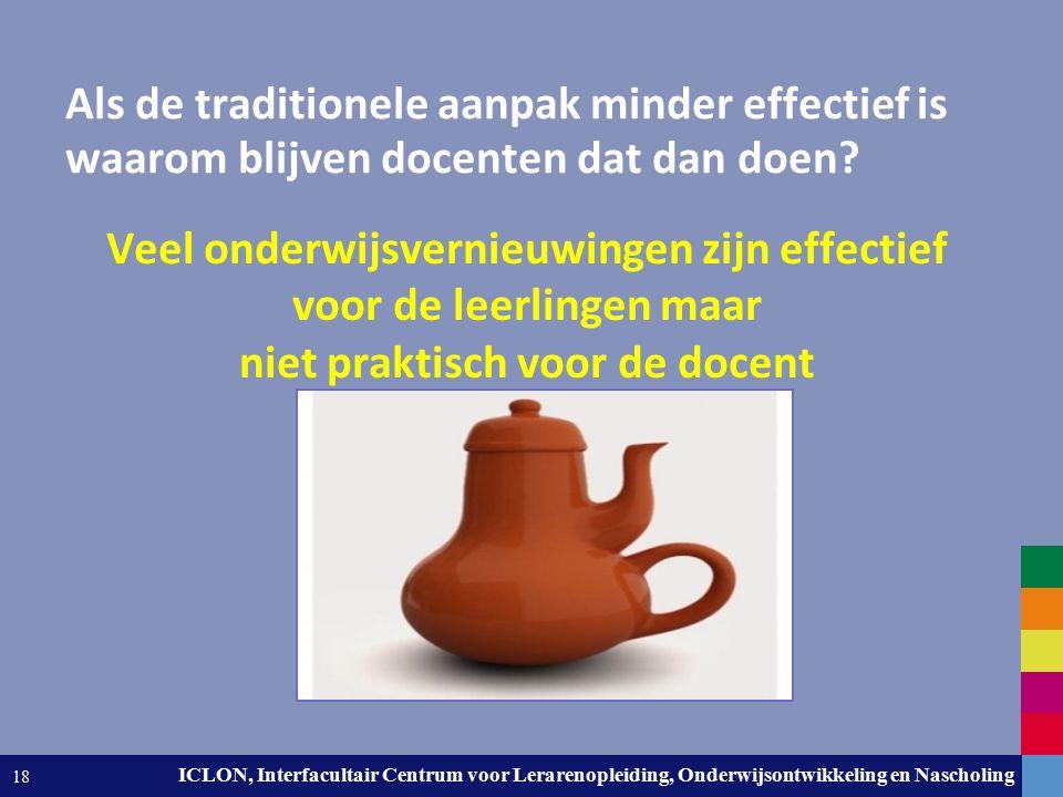 Leiden University. The university to discover. ICLON, Interfacultair Centrum voor Lerarenopleiding, Onderwijsontwikkeling en Nascholing 18 Veel onderw