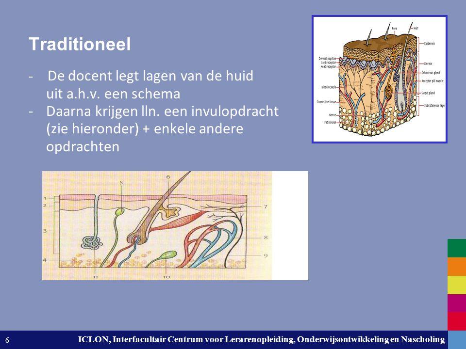 Leiden University. The university to discover. ICLON, Interfacultair Centrum voor Lerarenopleiding, Onderwijsontwikkeling en Nascholing 6 Traditioneel