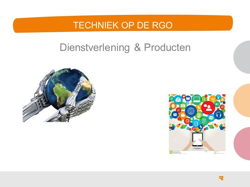 TECHNIEK OP DE RGO Dienstverlening & Producten