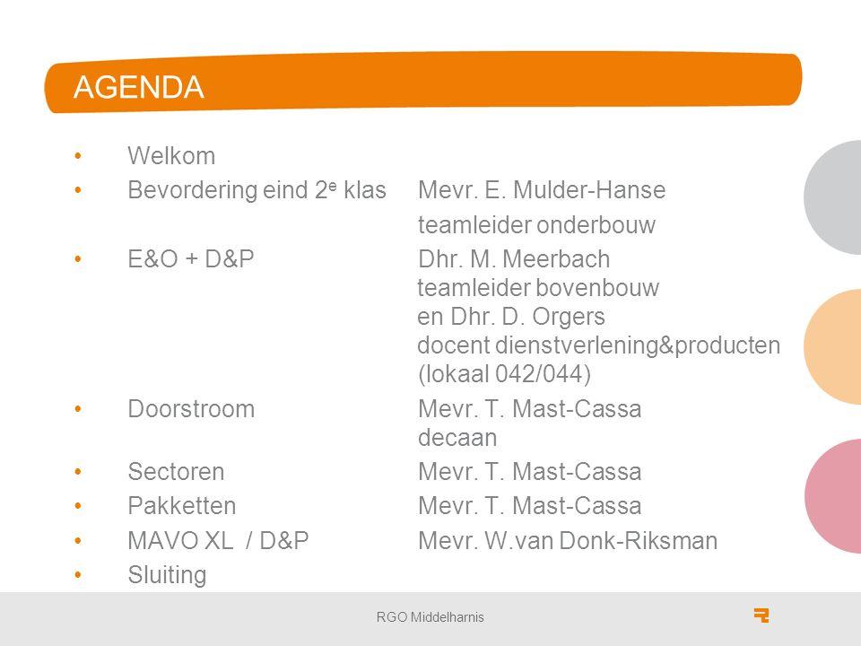 AGENDA Welkom Bevordering eind 2 e klasMevr. E. Mulder-Hanse teamleider onderbouw E&O + D&PDhr.