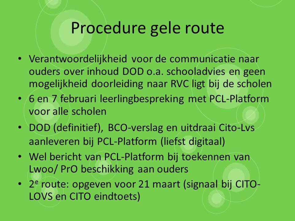 Procedure gele route Verantwoordelijkheid voor de communicatie naar ouders over inhoud DOD o.a. schooladvies en geen mogelijkheid doorleiding naar RVC