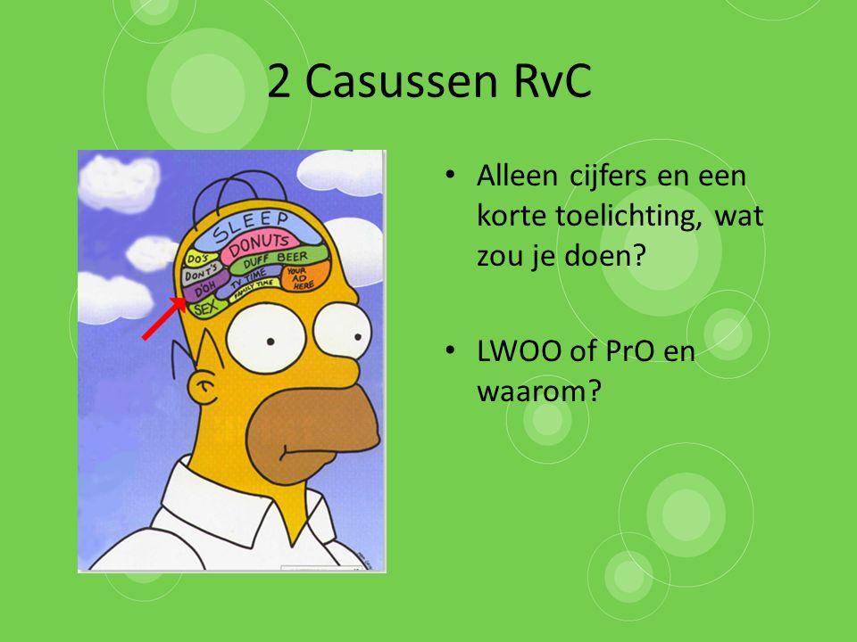 2 Casussen RvC Alleen cijfers en een korte toelichting, wat zou je doen LWOO of PrO en waarom
