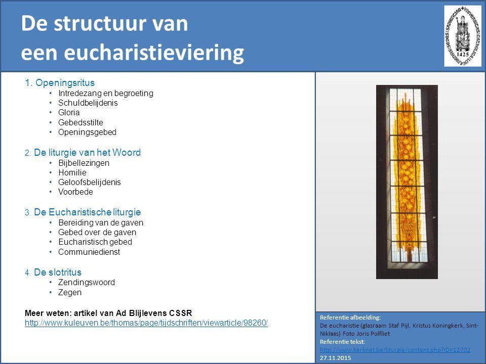De structuur van een eucharistieviering Referentie afbeelding: De eucharistie (glasraam Staf Pijl, Kristus Koningkerk, Sint- Niklaas) Foto Joris Polfl