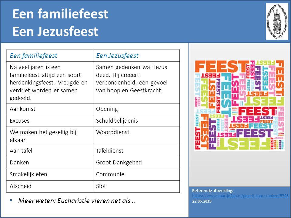 Een familiefeest Een Jezusfeest Referentie afbeelding: https://www.kaartje2go.nl/galerij-kaart-maken/5796 22.05.2015 Een familiefeestEen Jezusfeest Na