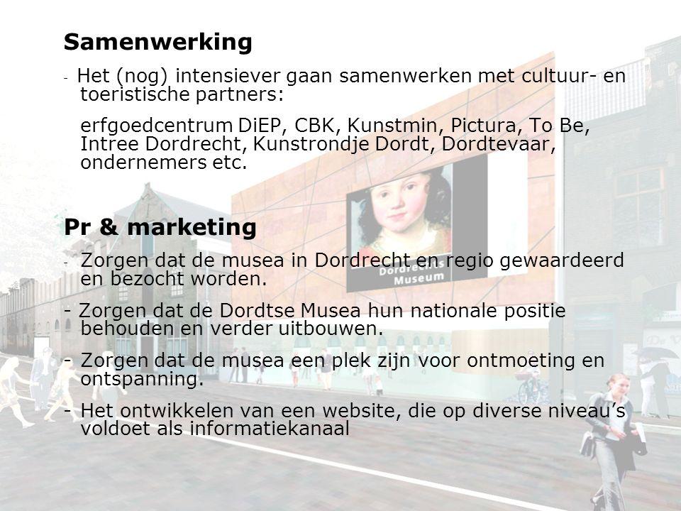 Samenwerking - Het (nog) intensiever gaan samenwerken met cultuur- en toeristische partners: erfgoedcentrum DiEP, CBK, Kunstmin, Pictura, To Be, Intree Dordrecht, Kunstrondje Dordt, Dordtevaar, ondernemers etc.