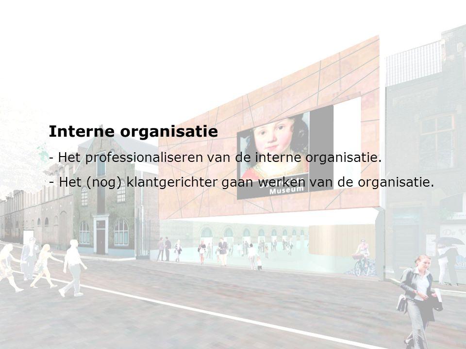 Interne organisatie - Het professionaliseren van de interne organisatie.