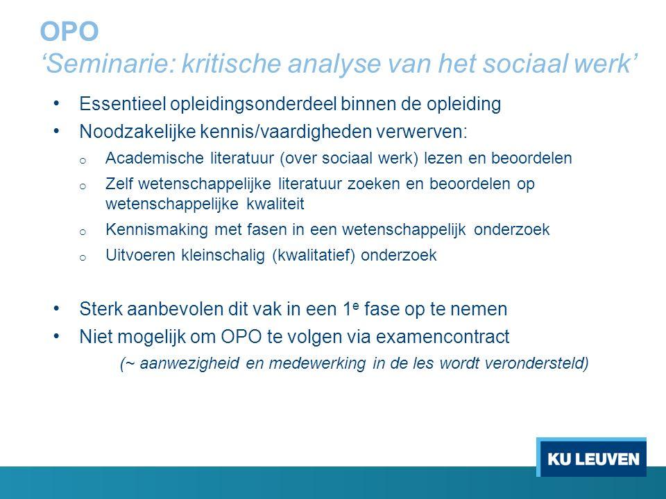 OPO 'Seminarie: kritische analyse van het sociaal werk' Essentieel opleidingsonderdeel binnen de opleiding Noodzakelijke kennis/vaardigheden verwerven