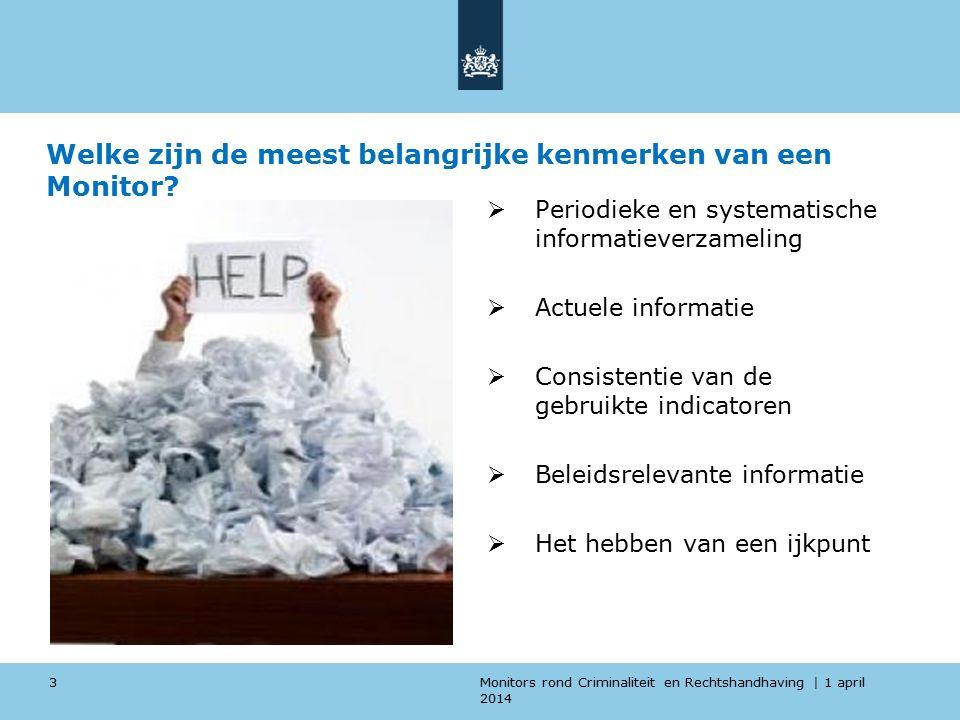 Monitors rond Criminaliteit en Rechtshandhaving | 1 april 2014 Welke kenmerken bezitten de monitors op het beleidsterein van ''Criminaliteit en Rechtshandhaving''.