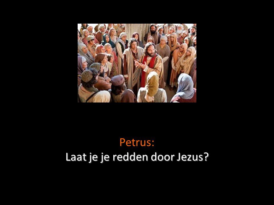 Laat je je redden door Jezus Petrus: Laat je je redden door Jezus