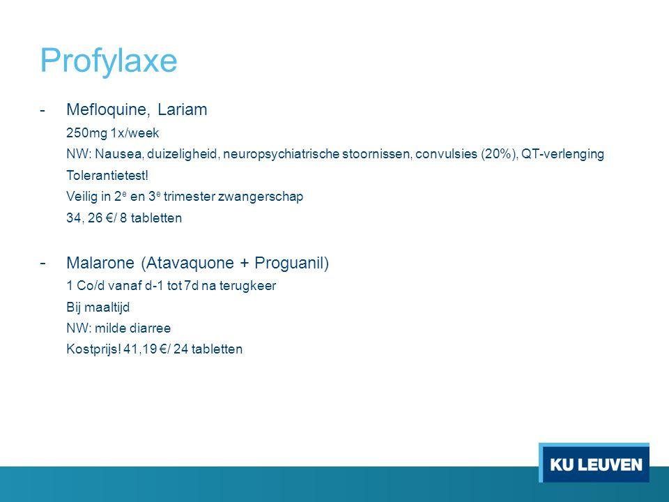 Profylaxe -Mefloquine, Lariam 250mg 1x/week NW: Nausea, duizeligheid, neuropsychiatrische stoornissen, convulsies (20%), QT-verlenging Tolerantietest!