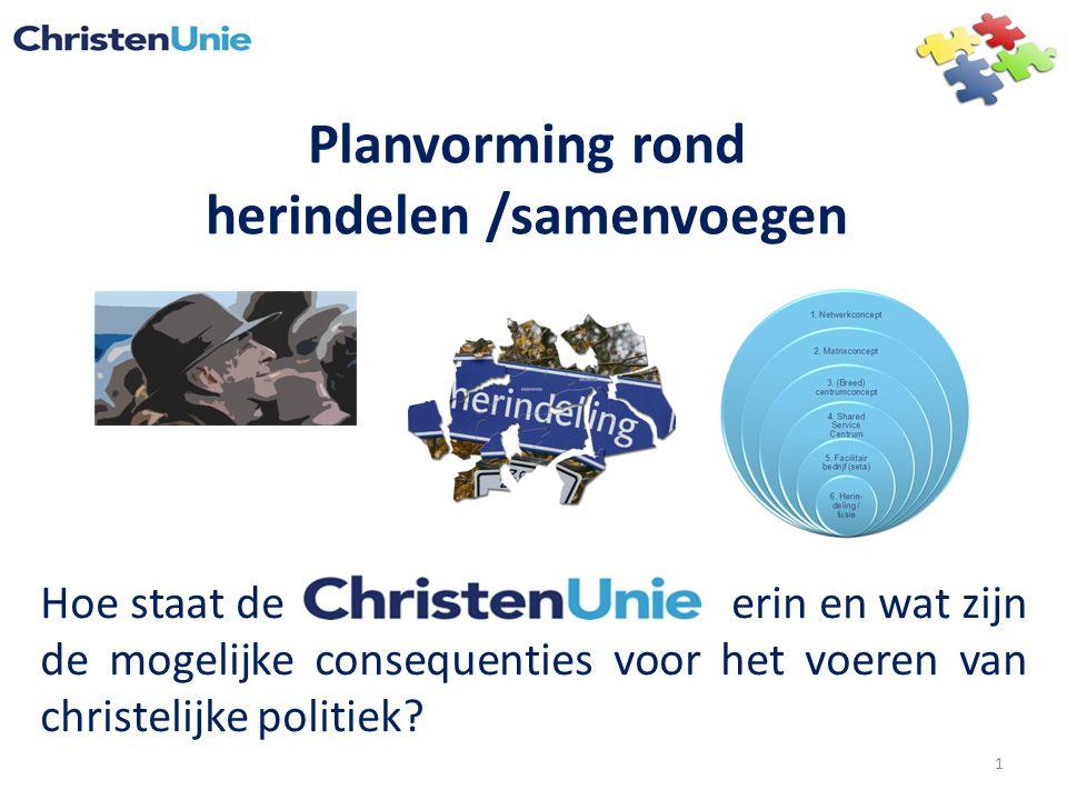 Planvorming rond herindelen /samenvoegen Hoe staat de erin en wat zijn de mogelijke consequenties voor het voeren van christelijke politiek? 1
