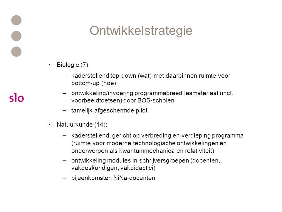 Ontwikkelstrategie Biologie (7): –kaderstellend top-down (wat) met daarbinnen ruimte voor bottom-up (hoe) –ontwikkeling/invoering programmabreed lesmateriaal (incl.