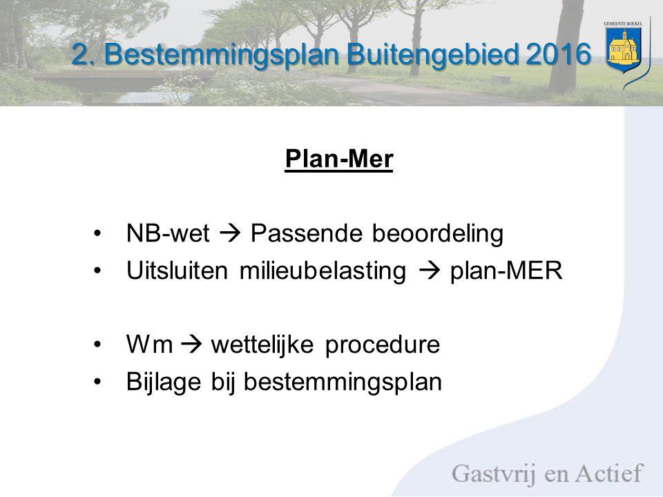 2. Bestemmingsplan Buitengebied 2016 Plan-Mer NB-wet  Passende beoordeling Uitsluiten milieubelasting  plan-MER Wm  wettelijke procedure Bijlage bi