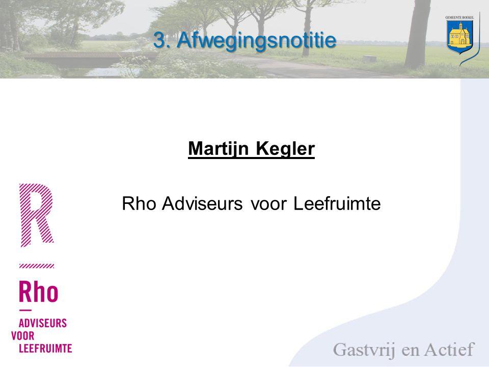 3. Afwegingsnotitie Martijn Kegler Rho Adviseurs voor Leefruimte