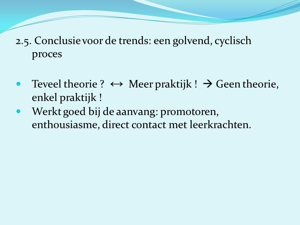 2.5. Conclusie voor de trends: een golvend, cyclisch proces Teveel theorie .