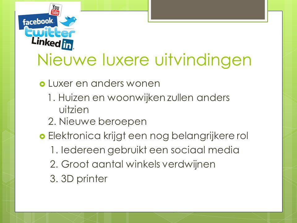 Nieuwe luxere uitvindingen  Luxer en anders wonen 1.