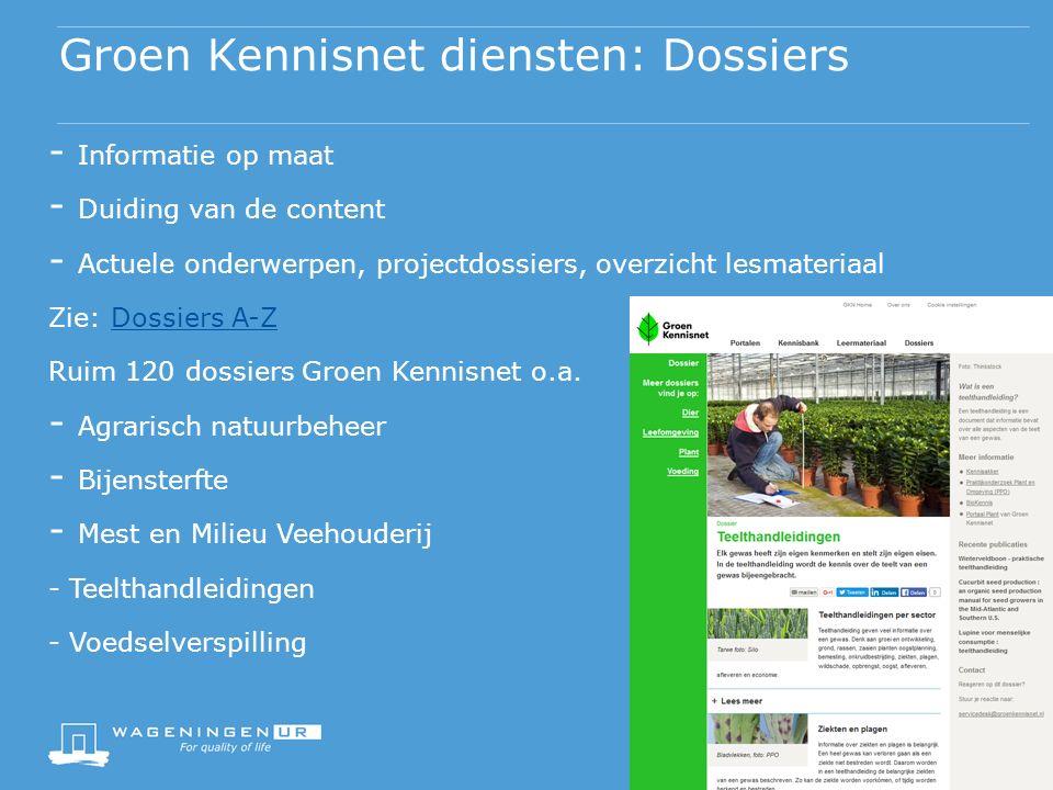 - Informatie op maat - Duiding van de content - Actuele onderwerpen, projectdossiers, overzicht lesmateriaal Zie: Dossiers A-ZDossiers A-Z Ruim 120 dossiers Groen Kennisnet o.a.