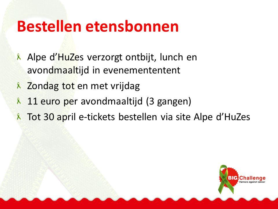 Bestellen etensbonnen Alpe d'HuZes verzorgt ontbijt, lunch en avondmaaltijd in evenemententent Zondag tot en met vrijdag 11 euro per avondmaaltijd (3 gangen) Tot 30 april e-tickets bestellen via site Alpe d'HuZes