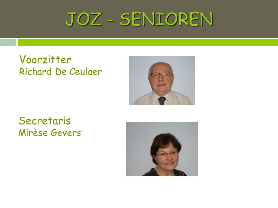 JOZ - SENIOREN Voorzitter Richard De Ceulaer Secretaris Mirèse Gevers