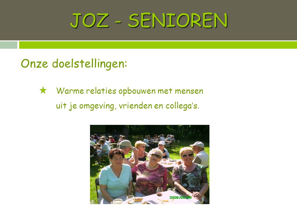 JOZ - SENIOREN Warme relaties opbouwen met mensen uit je omgeving, vrienden en collega's.