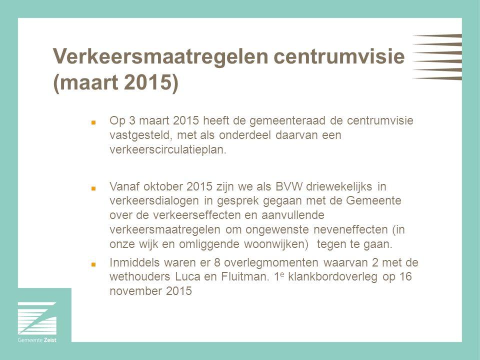 Verkeersmaatregelen centrumvisie (maart 2015) Op 3 maart 2015 heeft de gemeenteraad de centrumvisie vastgesteld, met als onderdeel daarvan een verkeerscirculatieplan.