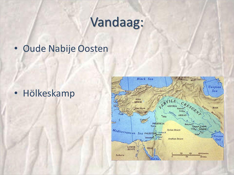 Vandaag: Oude Nabije Oosten Hölkeskamp