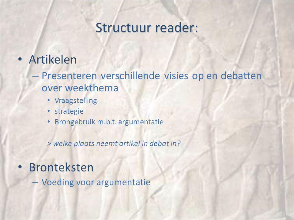 Structuur reader: Artikelen – Presenteren verschillende visies op en debatten over weekthema Vraagstelling strategie Brongebruik m.b.t.