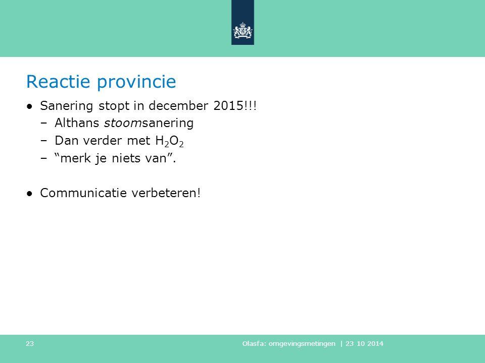 Reactie provincie ●Sanering stopt in december 2015!!.