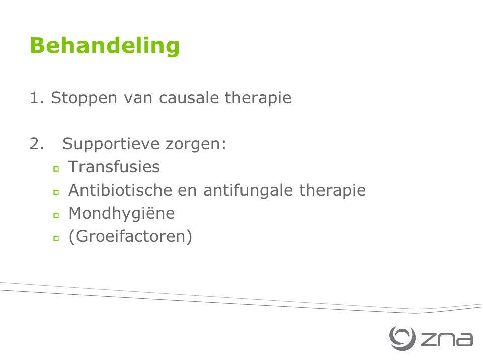 Behandeling 1.Stoppen van causale therapie 2.