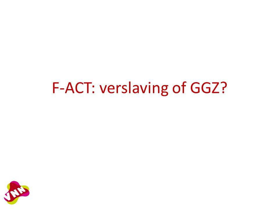 F-ACT: verslaving of GGZ?