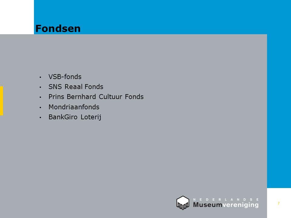 Fondsen 7 VSB-fonds SNS Reaal Fonds Prins Bernhard Cultuur Fonds Mondriaanfonds BankGiro Loterij
