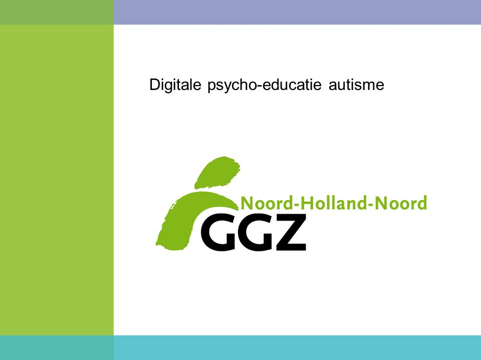 Presentatie Digitale PE voor volwassenen met ASS Wie zijn wij Voorstelrondje.