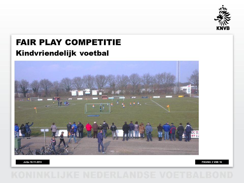 PAGINA 2 VAN 16JoQu 18-11-2013 FAIR PLAY COMPETITIE Kindvriendelijk voetbal