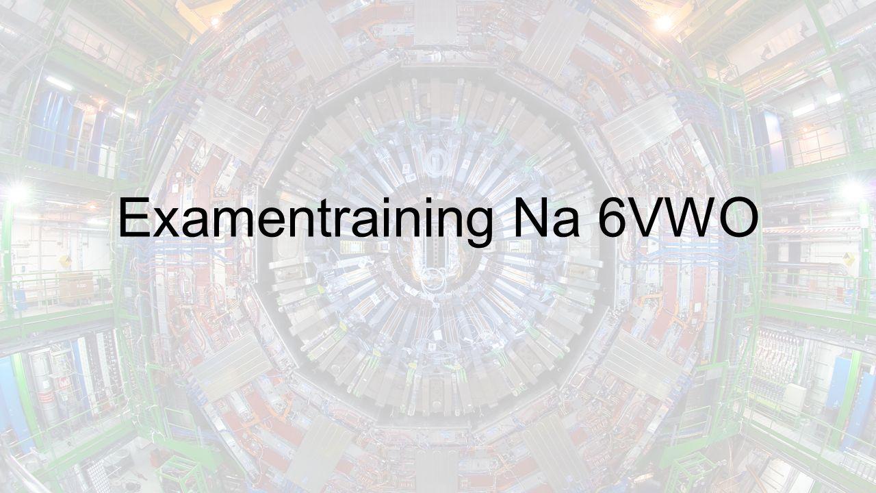 Examentraining Na 6VWO
