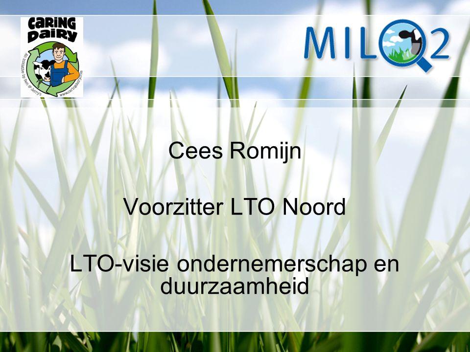 Cees Romijn Voorzitter LTO Noord LTO-visie ondernemerschap en duurzaamheid