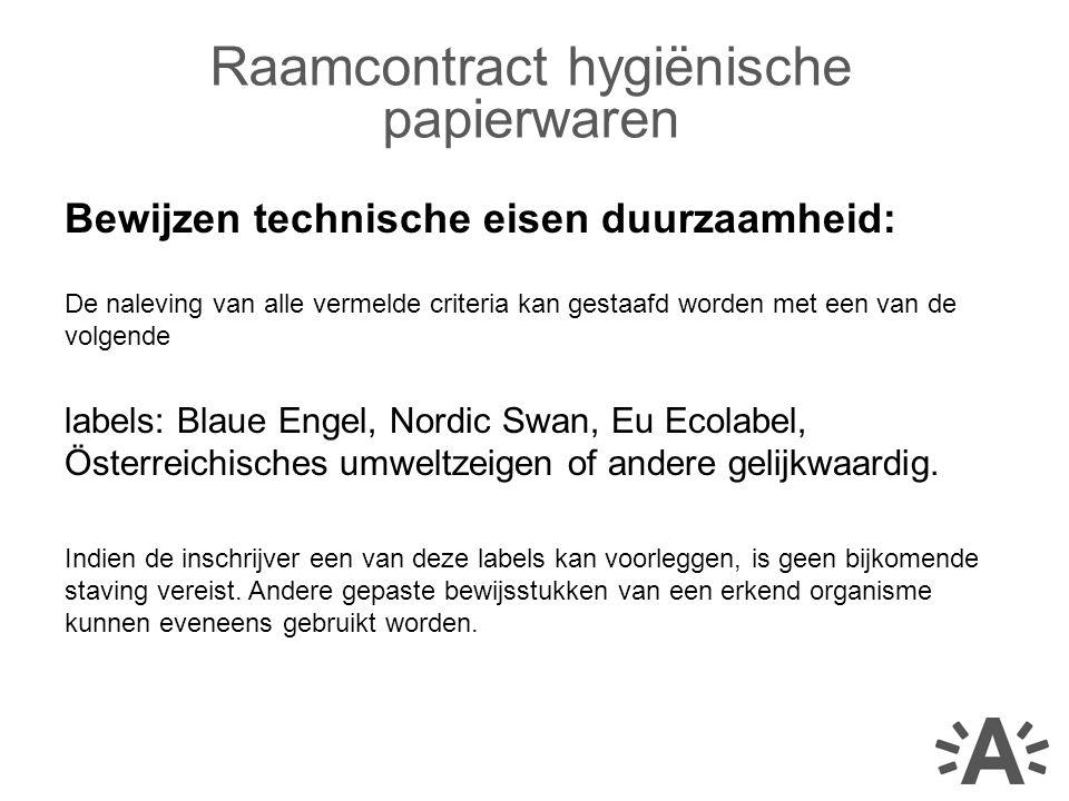 Bewijzen technische eisen duurzaamheid: De naleving van alle vermelde criteria kan gestaafd worden met een van de volgende labels: Blaue Engel, Nordic Swan, Eu Ecolabel, Österreichisches umweltzeigen of andere gelijkwaardig.