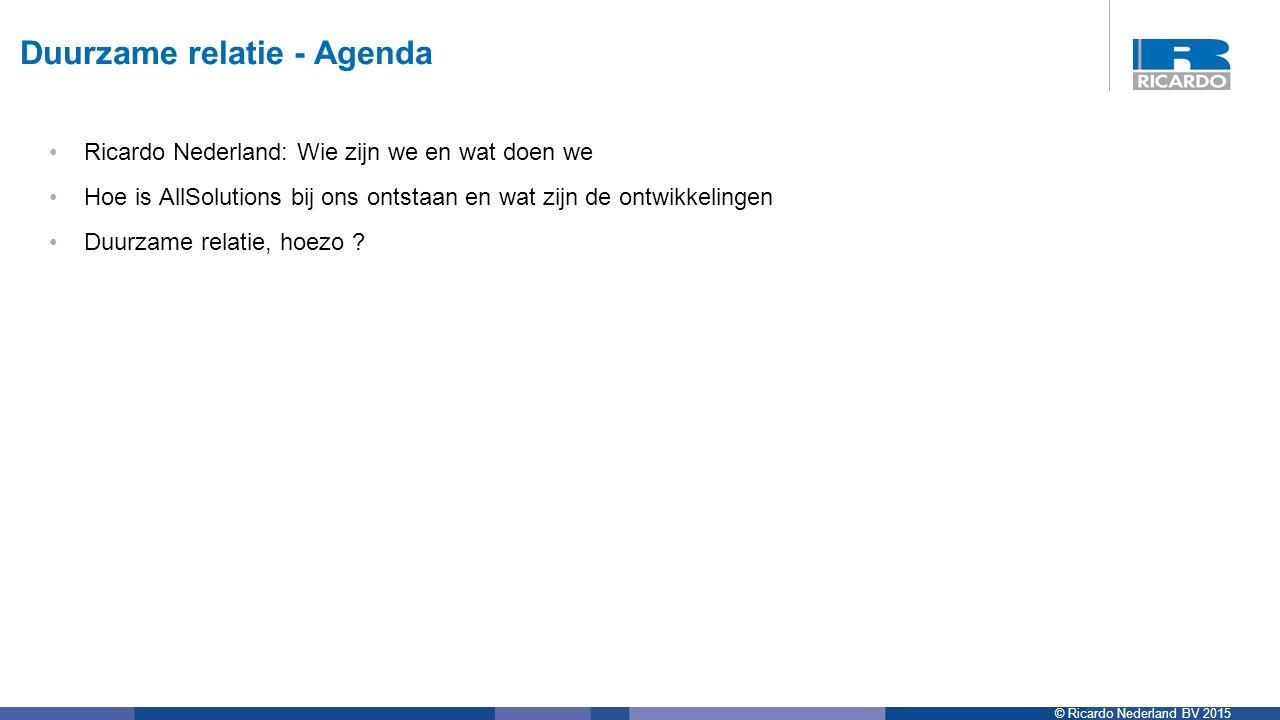 © Ricardo Nederland BV 2015 Ricardo Nederland: Wie zijn we en wat doen we Hoe is AllSolutions bij ons ontstaan en wat zijn de ontwikkelingen Duurzame