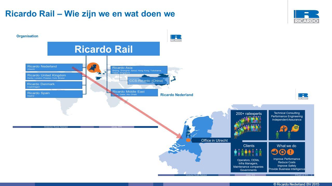 © Ricardo Nederland BV 2015 Ricardo Rail – Wie zijn we en wat doen we