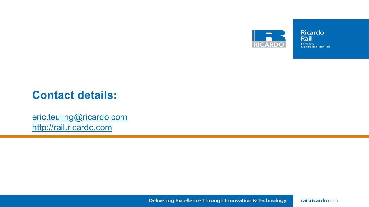 Contact details: eric.teuling@ricardo.com http://rail.ricardo.com